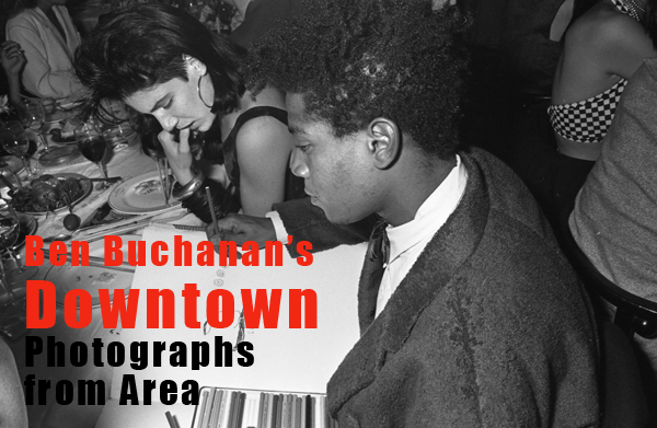 Ben Buchanan's Downtown: Photographs from New York's Area @ Book and Kitchen | London | United Kingdom