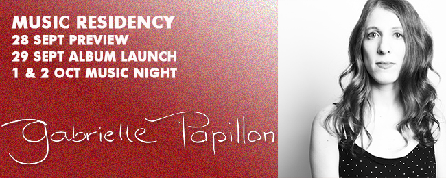 Gabrielle Papillon- Live Music Residency with one of Canada's best singer songwriters