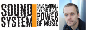 Perspectives: Dave Randall on Sound System: The Political Power of Music