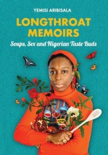 Cooking with Yemisi Aribisala - 'Longthroat Memoirs: Soups, Sex and Nigerian Taste Buds'